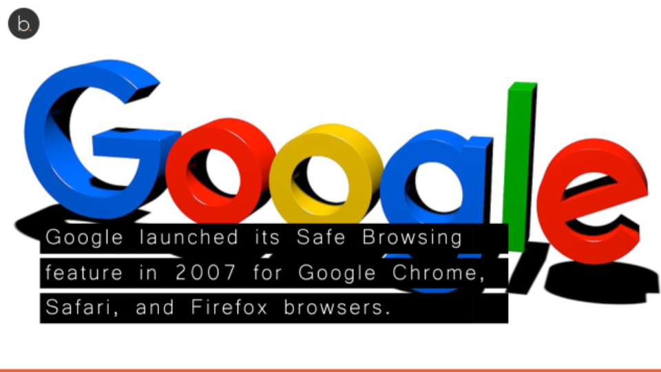 Google Safe Browsing protection extends to billions of devices over worldwide