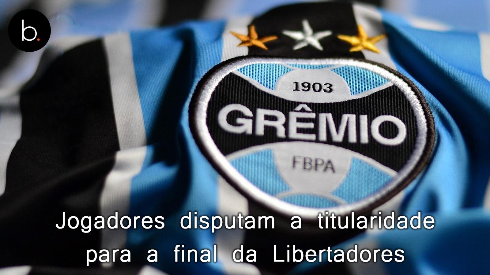Jogadores disputam a titularidade para a final da Libertadores